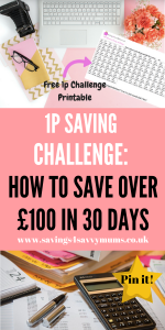 Save easily with this 1p Saving Challenge. Sticking to it for 30 days means you could save £105, that's £667 over a year by Laura at Savings 4 Savvy Mums