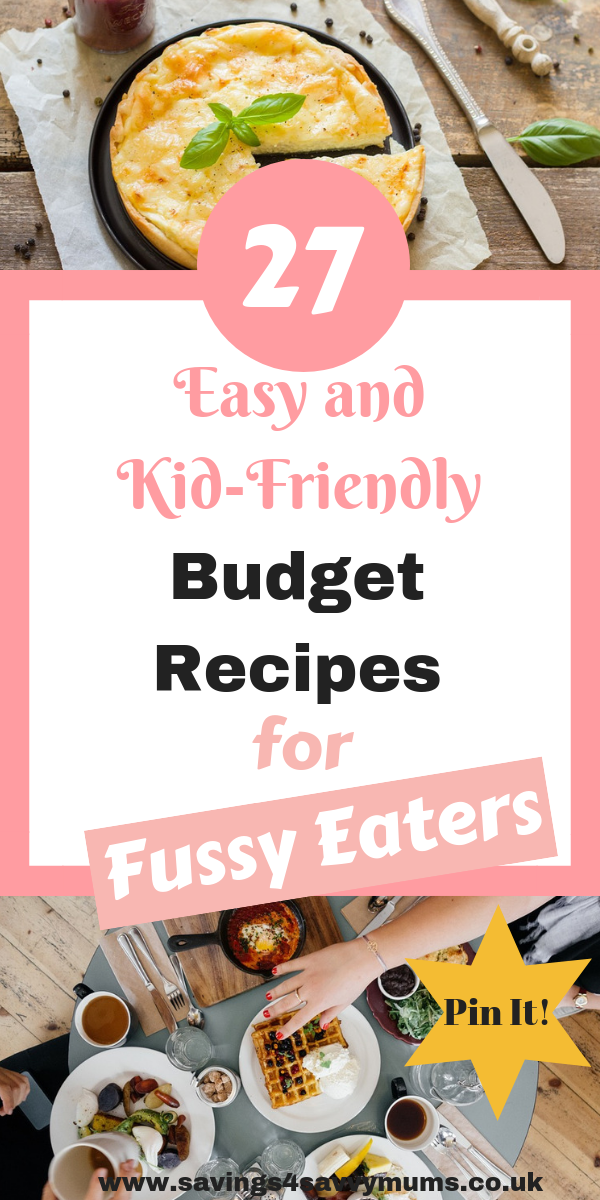 Here are 27 easy and kid friendly budget recipes for fussy eaters that the whole family will enjoy by Laura at Savings4SavvyMums #BudgetRecipes #fussyeaters #meals #familymeals