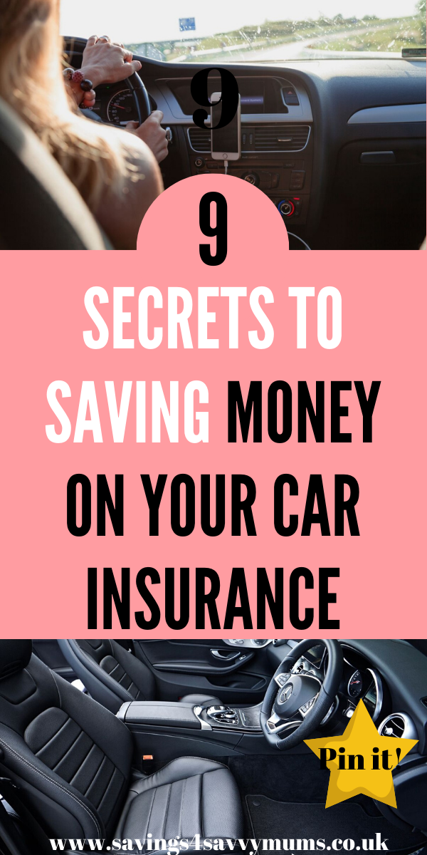 Here are 9 secret ways you can save money on your car insuance. These tips could save you hundreds of pounds when renewal comes around by Laura at Savings 4 Savvy Mums #carinsurance #savemoney #moneysaving #insurance #car