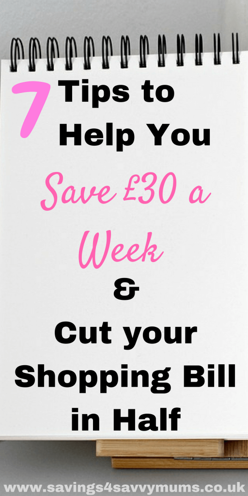 7 tips to help you save £30 a week and cut your shopping bill in half: by Laura at Savings 4 Savvy Mums. #GrocerySavings #CheapFood