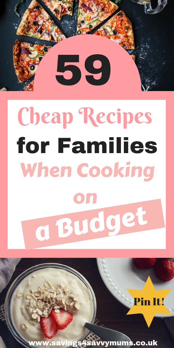 Here are 59 cheap recipes for families that you can use when you're cooking on a budget. All recipes are family friendly and are easy to cook and freeze by Laura at Savings4SavvyMums. #BudgetFood #BudgetMealPlans #CheapFamilyFood #CheapRecipesForFamilies