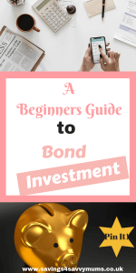 This is a beginners guide to Bond Investment and what you need to do to make money and stay safe by Laura at Savings4SavvyMums #MakeMoney #Investment #EarnMoney