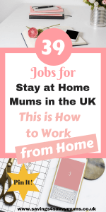 Do you dream of working from home around the kids? Here are 39 jobs for stay at home mums in the UK who want to work from home and make extra money by Laura at Savings4SavvyMums #MakeMoney #MakeMoneyOnline #MoneyMaking #StayAtHome