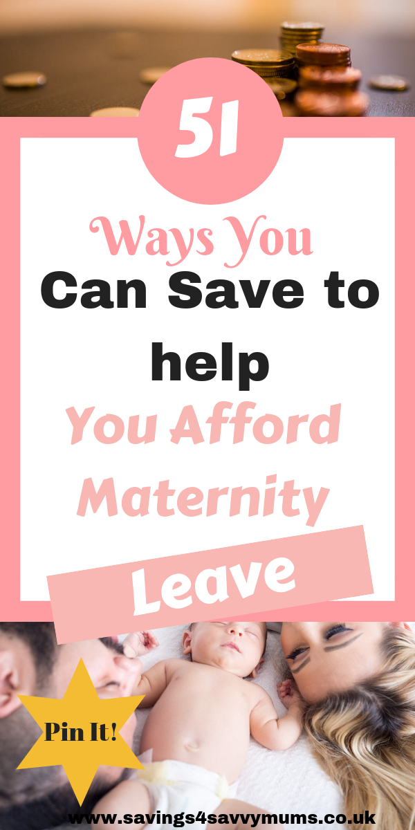 Wondering how you'll afford maternity leave? Here's 51 ways to help you prepare for maternity leave without breaking the bank by Laura at Savings4SavvyMums. #materbityleave #beforebaby #maternityleaveideas #maternityleavebudget #firstdayofmaternityleave #imgoingonmaternityleave #savemoney #manageingmoneyonmaternityleave