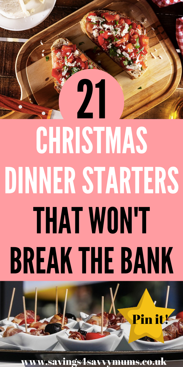 Finding the perfect budget Christmas day starters that the family will enjoy isn't easy. Here are 21 Christmas Dinner Starters that are festive and frugal by Laura at Savings 4 Savvy Mums #ChristmasStarters #ChristmasFood #BudgetFood