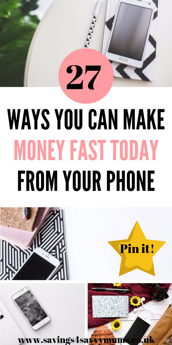 Here are 27 ways you can make money fast today from your phone. These are great if you only need a side income and have very limited time by Laura at Savings 4 Savvy Mums #makingmoney #moneymaking #Sidehustle #fastwaystomakemoney