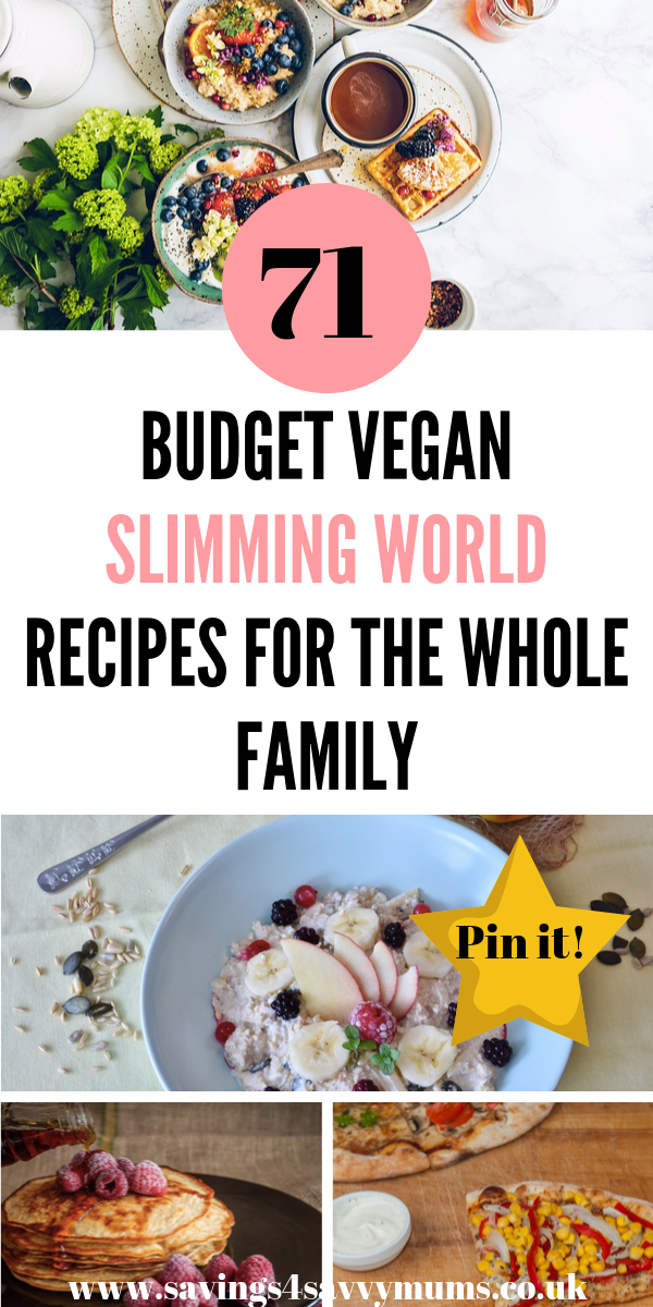 Here are 71 budget vegan Slimming World recipes the whole family wth enjoy. Most can be frozen or cooked before you need them by Laura at Savings 4 Savvy Mums #veganfood #SlimmingWorld #SavingMoney #veganrecipes #vegan