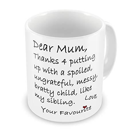 Dear Mum Thanks 4 Putting Up With My Sibling Funny Novelty Gift Mug*