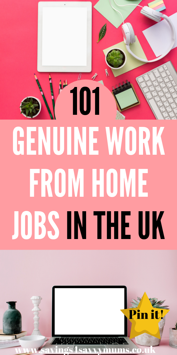 Here are 101 genuine work from home jobs in the UK for mums that want to stay at home. These jobs are legitimate and can be done around the kids by Laura at Savings 4 Savvy Mums #workfromhome #genuineworkfromhome