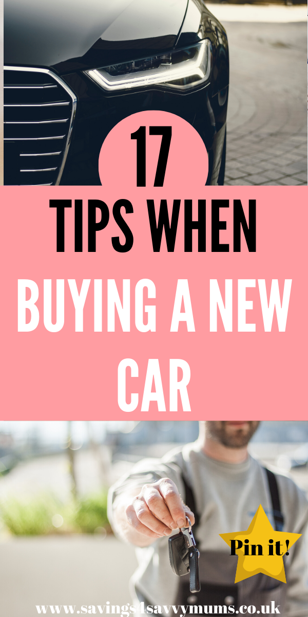 Here are 17 tips to help you buy a new car. This includes ways to save money and keep more money in your pocket for longer by Laura at Savings 4 Savvy Mums #buyingacar #savemoney