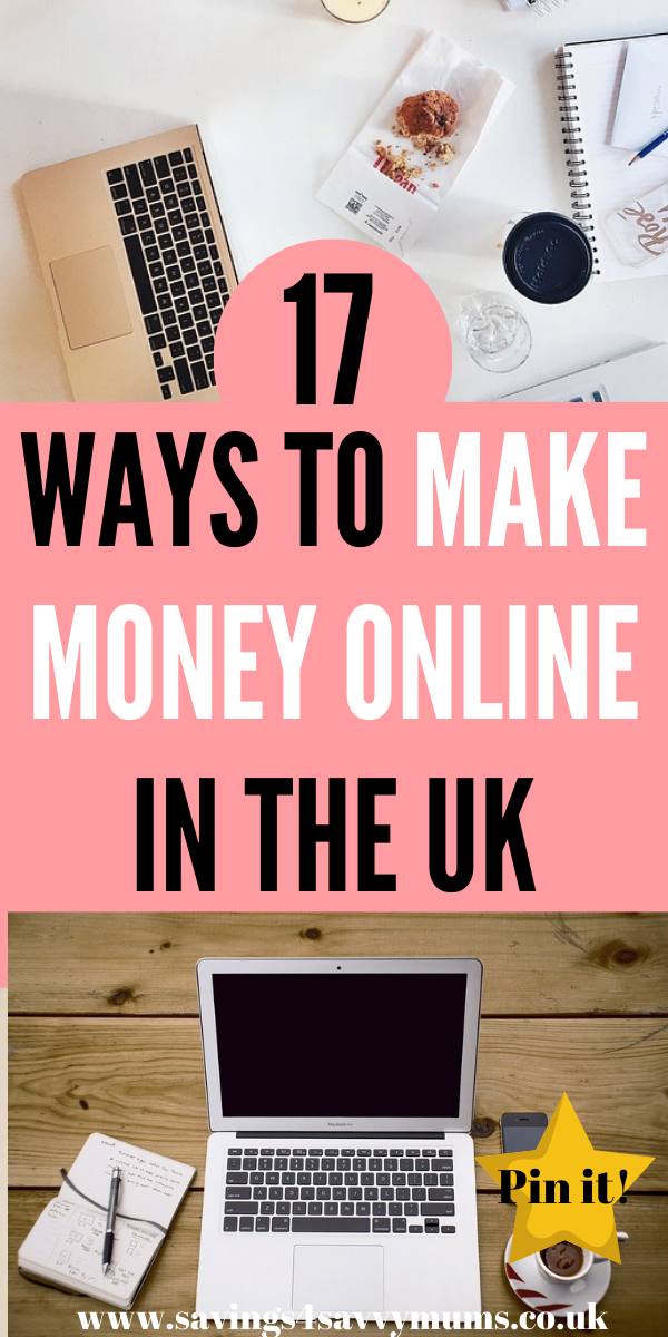 Here are 17 ways to make money online in the UK. If you have a smartphone or a laptop then you can start making money online straight away by Laura at Savings 4 Savvy Mums #makemoney #moneymaking #makemoneyonline #makemoneyuk