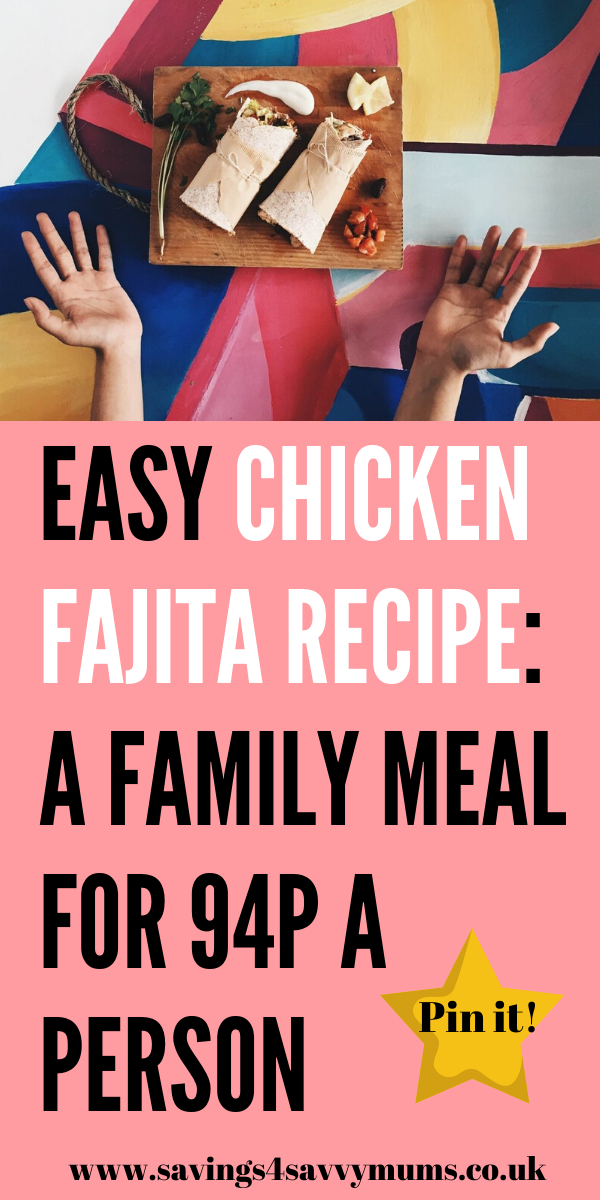 This is an easy chicken fajita recipe that costs only 94p a person. This family meal is easy to cook in advance and can be made with frozen vegetables by Laura at Savings 4 Savvy Mums #chickenfajitarecipe #easymeals #familymeals #budgetmealideas #mexicanrecipes