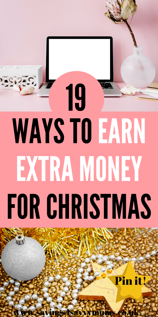 Herer are 19 ways you can earn extra money now before Christmas. All these are easy and real ways to make money from home including side hustle ideas by Laura at Savings 4 Savvy Mums #makingmoney #christmas #moneymaking