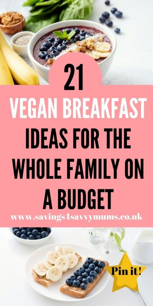 Being vegan doesn't have to break the bank, here are 21 vegan breakfast ideas for the whole family that you can make ahead of time by Laura at Savings 4 Savvy Mums