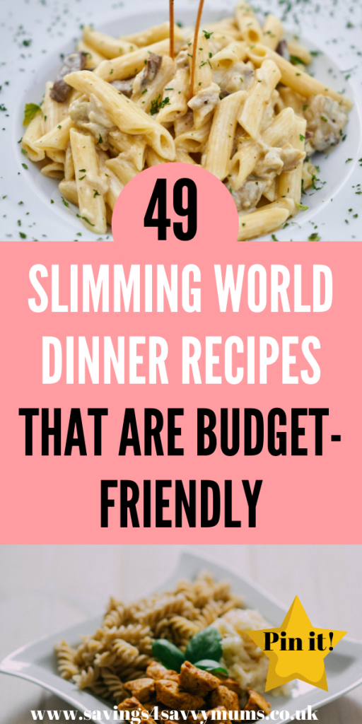 Here are 49 Slimming World dinner recipes that are also budget friendly and great for the whole family. No need to cook more than one meal as all these are yummy, even for kids by Laura at Savings 4 Savvy Mums #SlimmingWorld #DinnerIdeas #BudgetFood