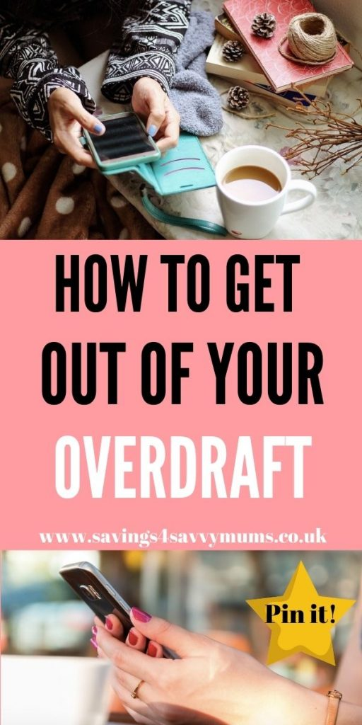 This post talks you through how to get out of your overdraft, the advantages and disadvantages of having an overdraft and how to cancel it by Laura at Savings 4 Savvy Mums
