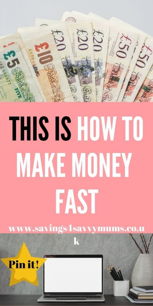This is how to make money fast right now. These are great if you only need a side income and have very limited time by Laura at Savings 4 Savvy Mums